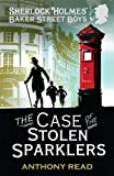 Anthony Read The Baker Street Boys: The Case of the Stolen Sparklers