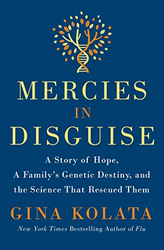 Book Cover: Mercies in Disguise: A Story of Hope, a Family's Genetic Destiny, and the Science That Rescued Them