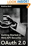 OAuth 2.0: Getting Started in Web-API Security (API University Series) (Volume 1)