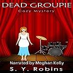 Dead Groupie | S. Y. Robins