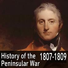 A History of the Peninsular War 1807-1809   Livre audio Auteur(s) : Charles Oman Narrateur(s) : Felbrigg Napoleon Herriot