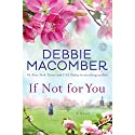 If Not for You: A Novel Audiobook by Debbie Macomber Narrated by Khristine Hvam