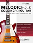 Melodic Rock Soloing for Guitar: Mast...