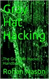 Gray Hat Hacking: The Gray Hat Hackers Handbook