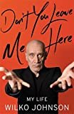 Book - Don't You Leave Me Here: My Life