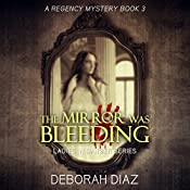 The Mirror Was Bleeding: Ladies In Danger Series, Book 3 | Deborah Diaz