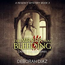 The Mirror Was Bleeding: Ladies In Danger Series, Book 3 Audiobook by Deborah Diaz Narrated by Samuel E. Hoke