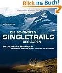 Die sch�nsten Singletrails der Alpen:...