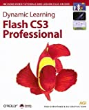 img - for Dynamic Learning: Flash CS3 Professional 1st (first) Edition by Fred Gerantabee, AGI Creative Team published by O'Reilly Media (2007) book / textbook / text book