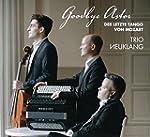 Mozart: Goodbye Astor - The last Tang...