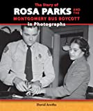 img - for The Story of Rosa Parks and the Montgomery Bus Boycott in Photographs (Story of the Civil Rights Movement in Photographs) book / textbook / text book