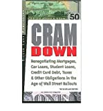 img - for Cramdown: Renegotiating Mortgages, Car Loans, Student Loans, Credit Card Debt and Other Obligations in the Age of Wall Street Bailouts (Paperback) - Common book / textbook / text book