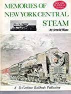 Memories of New York Central Steam by Arnold…