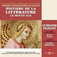 Le Moyen Age (Histoire de la littérature française 1) Discours Auteur(s) : Alain Viala Narrateur(s) : Alain Viala, Daniel Mesguich