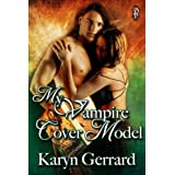 My Vampire Cover Model (Cover Models Book 1) ~ Karyn Gerrard