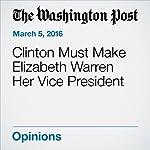 Clinton Must Make Elizabeth Warren Her Vice President | Dana Milbank