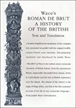 Wace39s Roman De Brut A History Of The British Text and Translation University of Exeter Press - Exe