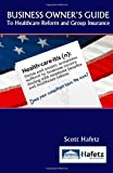 img - for BUSINESS OWNER'S GUIDE to Healthcare Reform and Group Insurance book / textbook / text book