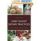 Early Daoist Dietary Practices: Examining Ways to Health and Longevity (Studies in Body and Religion)