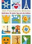 365 Patchwork-Bl�cke: Quilt-Ideen f�r...