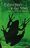 Extinction in Our Times: Global Amphibian Decline by Collins, James P., Crump, Martha L., Lovejoy III, Thomas E. (2009) Hardcover