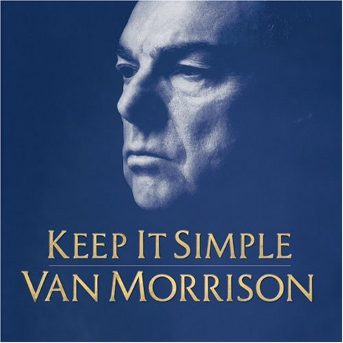 Van Morrison - Keep It Simple - Zortam Music