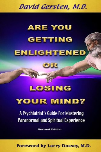 Are You Getting Enlightened Or Losing Your Mind? A Psychiatrist's Guide for Mastering Paranormal and Spiritual Experience - Malaysia Online Bookstore