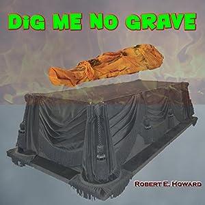 Dig Me No Grave Audiobook
