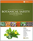 American Herbal Products Associations Botanical Safety Handbook, Second Edition