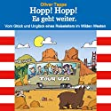 Hopp! Hopp! Es geht weiter: Vom Glück und Unglück eines Reiseleiters im Wilden Westen (German Edition) (       UNABRIDGED) by Oliver Tappe Narrated by Oliver Tappe