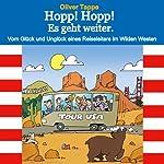 Hopp! Hopp! Es geht weiter: Vom Glück und Unglück eines Reiseleiters im Wilden Westen (German Edition) | Oliver Tappe