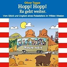Hopp! Hopp! Es geht weiter: Vom Glück und Unglück eines Reiseleiters im Wilden Westen (German Edition) Audiobook by Oliver Tappe Narrated by Oliver Tappe