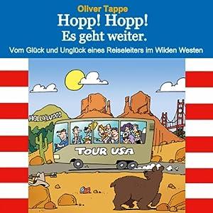 Hopp! Hopp! Es geht weiter: Vom Glück und Unglück eines Reiseleiters im Wilden Westen (German Edition) | [Oliver Tappe]