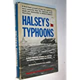 Halsey's typhoons;: A firsthand account of how two typhoons, more powerful than the Japanese, dealt death and destruction to Admiral Halsey's Third Fleet