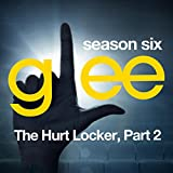 Glee: The Music, The Hurt Locker, Part 2