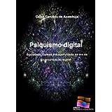 Psiquismo digital - sociedade, cultura e subjetividade na era da comunicação digital
