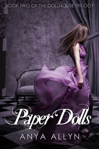 Paper Dolls (The Dollhouse Trilogy #2) by Anya Allyn