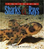 img - for Aquarium Sharks & Rays: An Essential Guide to Their Selection, Keeping, and Natural History book / textbook / text book