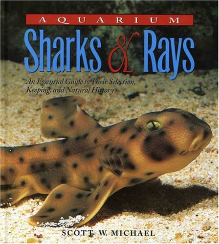 Aquarium Sharks & Rays: An Essential Guide to Their Selection, Keeping, and Natural History (The Biology Of Sharks And Rays compare prices)