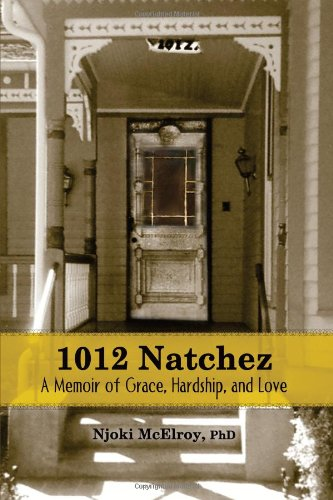 1012 Natchez: a Memoir of Grace, Hardship, and Love