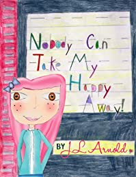 (FREE on 9/22) Nobody Can Take My Happy Away by Jessica Arnold - http://eBooksHabit.com