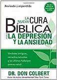 La Nueva Cura Bíblica Para la Depresión y Ansiedad: Verdades antiguas, remedios naturales y los últimos hallazgos para su salud