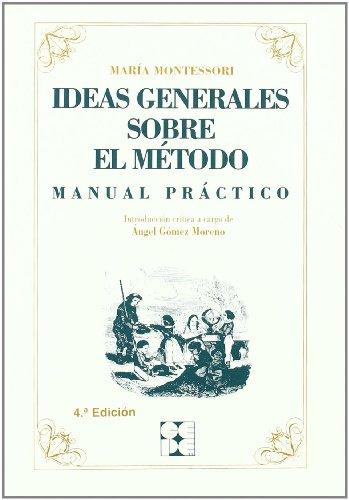Ideas generales sobre el método: Manual Práctico (Clásicos CEPE)