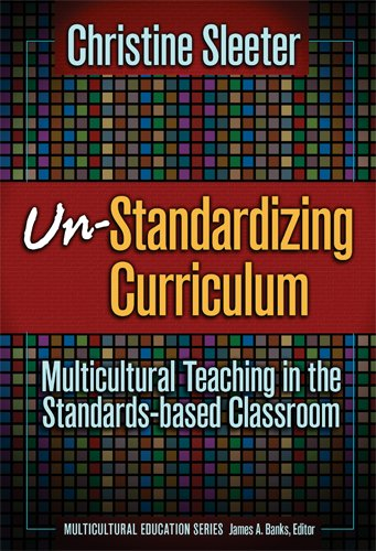 Un-Standardizing Curriculum: Multicultural Teaching in...