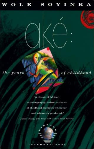 Aké: The Years of Childhood written by Wole Soyinka