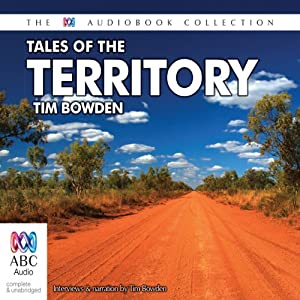 Tales of the Territory | [Tim Bowden]