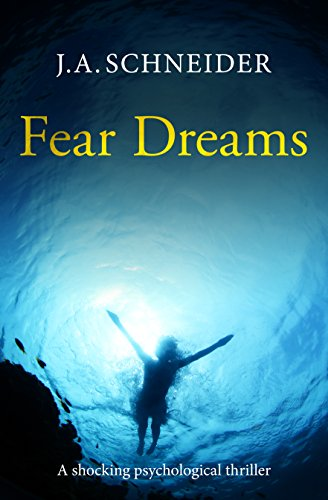 Fear Dreams by J.A. Schneider ebook deal