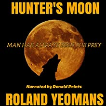 Hunter's Moon Audiobook by Roland Yeomans Narrated by Ronald Printz