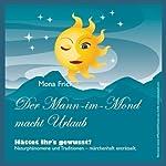 Der Mann-im-Mond macht Urlaub | Mona Frick