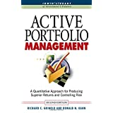 Active Portfolio Management: A Quantitative Approach for Producing Superior Returns and Controlling Risk ~ Richard C. Grinold